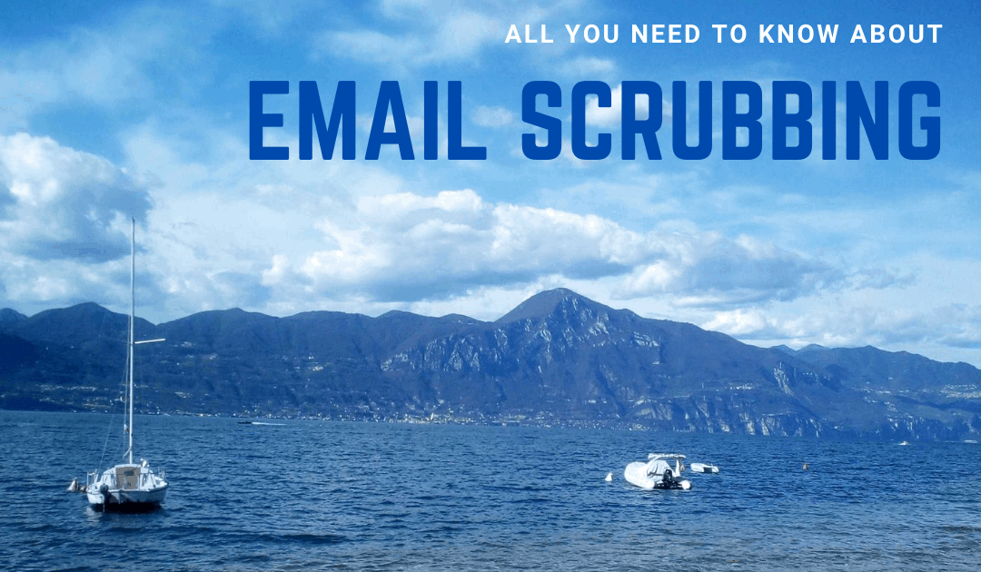 All you need to know about Email Scrubbing